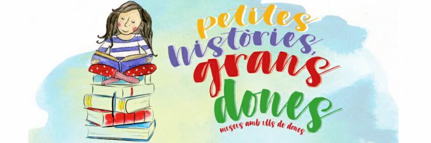 """Una nena llegeix un llibre ajaguda al damunt d'un munt de llibres. A la dreta, llegim el text """"Petites histories, grans dones, museus amb ulls de dones"""""""